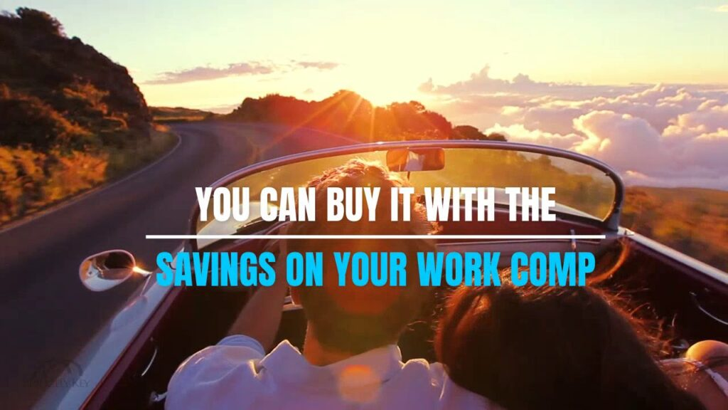 use the savings from your workers compensation insurance to buys a car