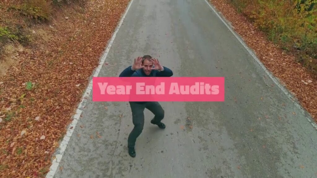 Year end audits are scary.